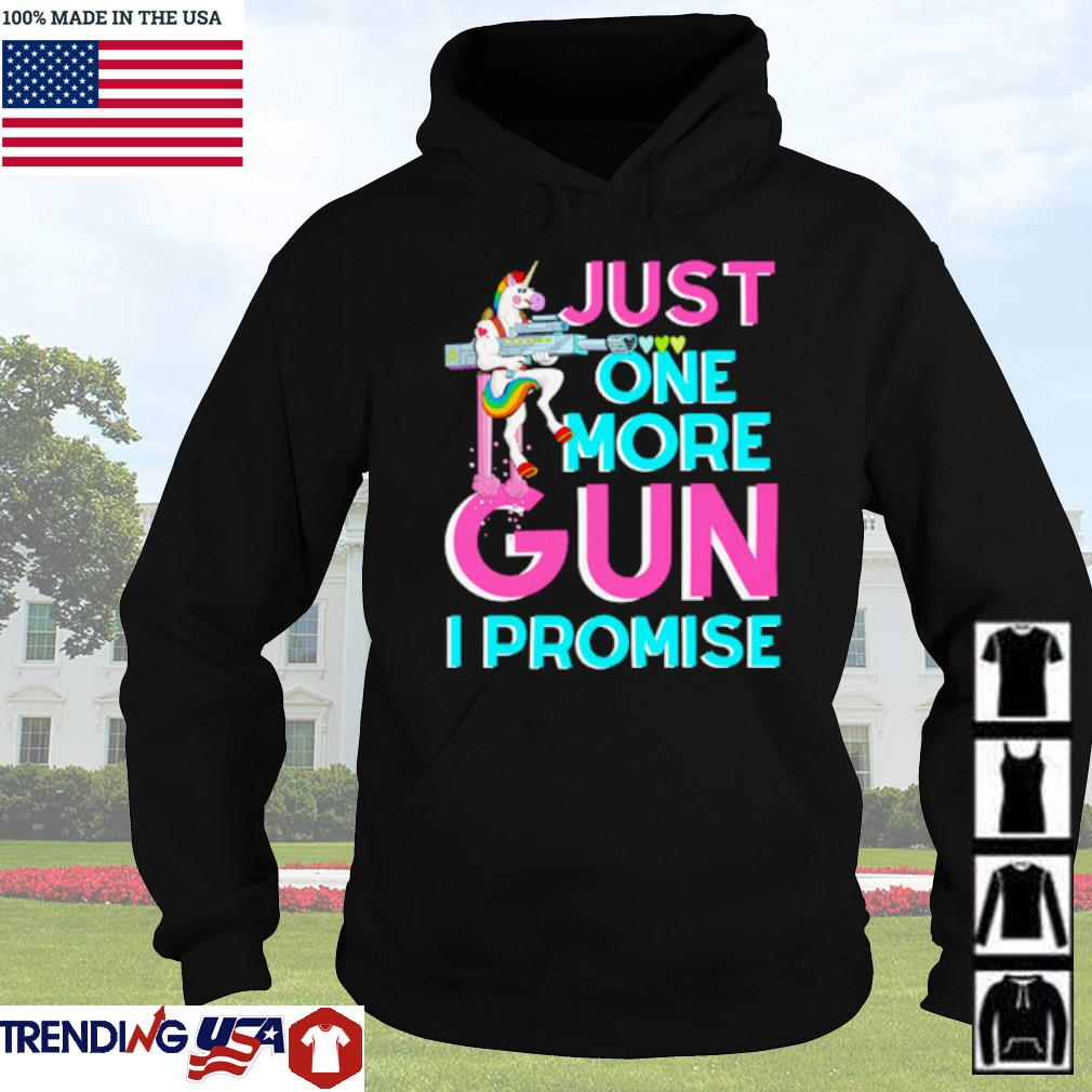 Unicorn just one more gun I promise s Hoodie