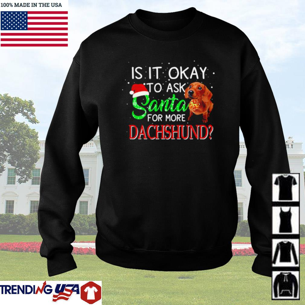 Is it okay to ask Santa for more Dachshund Christmas sweater