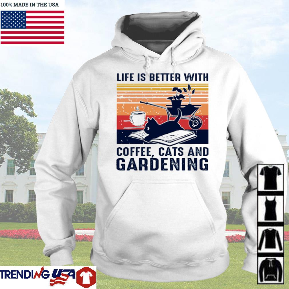 Vintage life is better with coffee cats and gardening s Hoodie