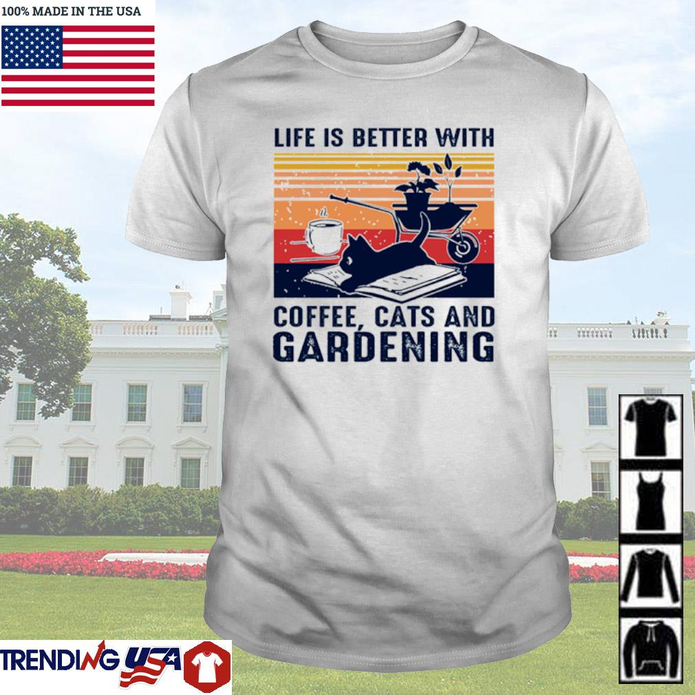 Vintage life is better with coffee cats and gardening shirt