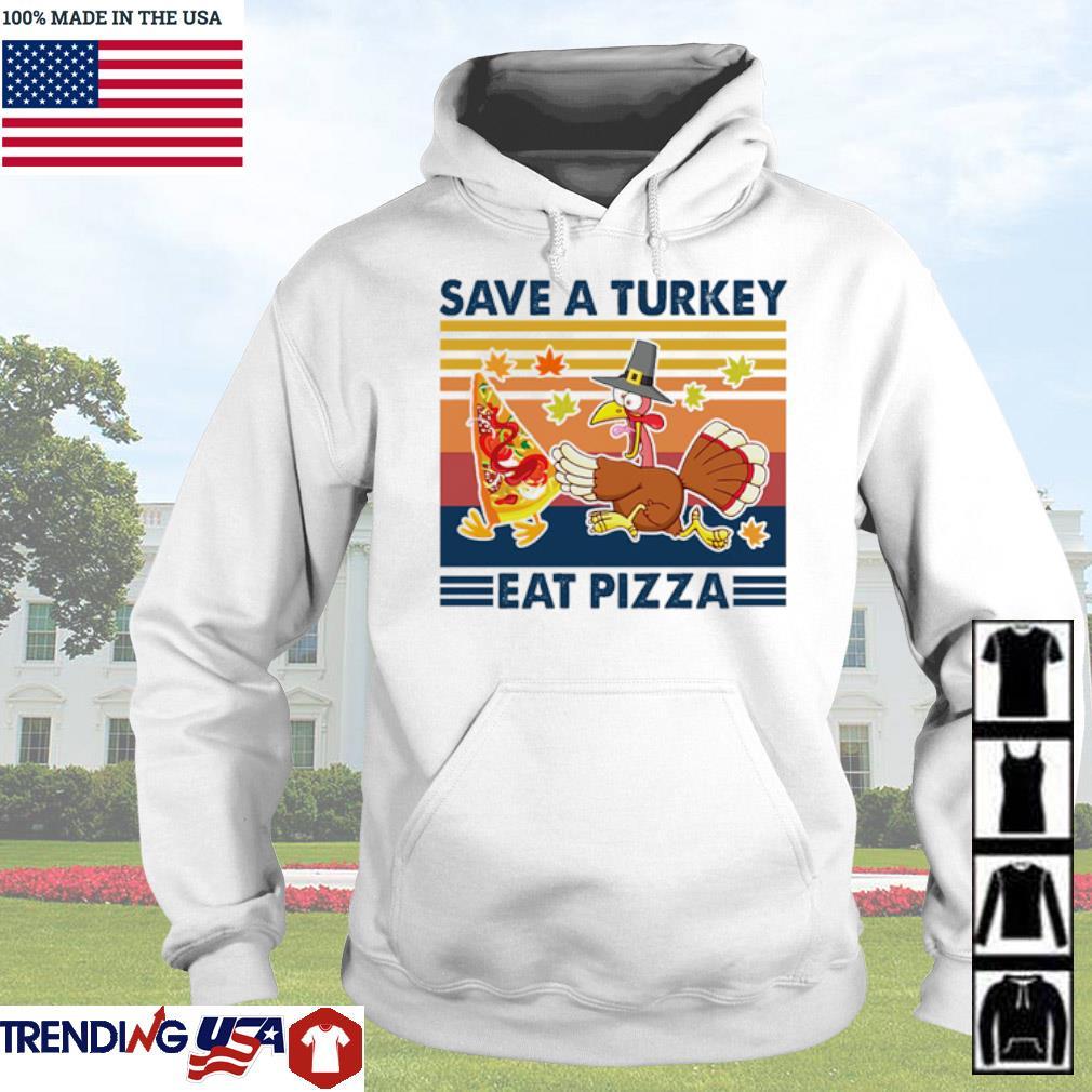Vintage save a turkey eat pizza s Hoodie