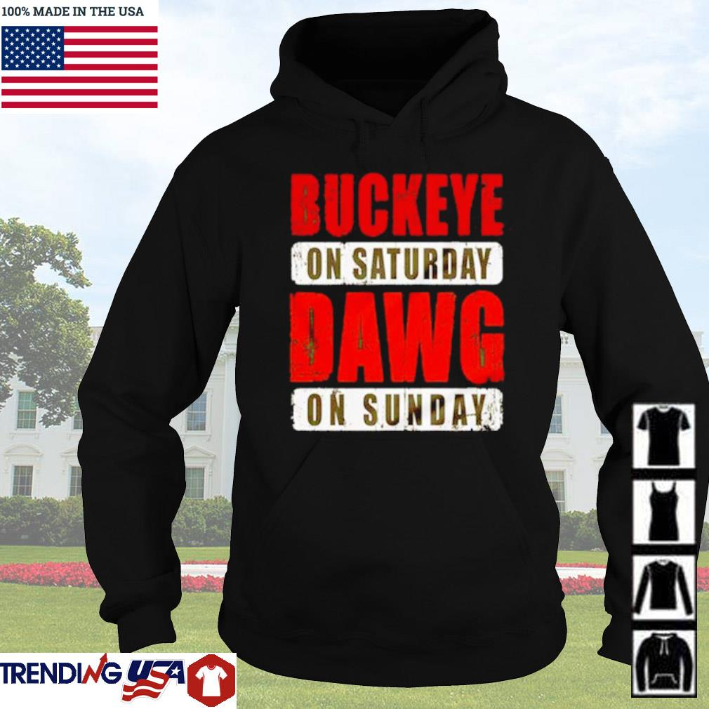 Buckeye on Saturday dawg on Sunday s Hoodie