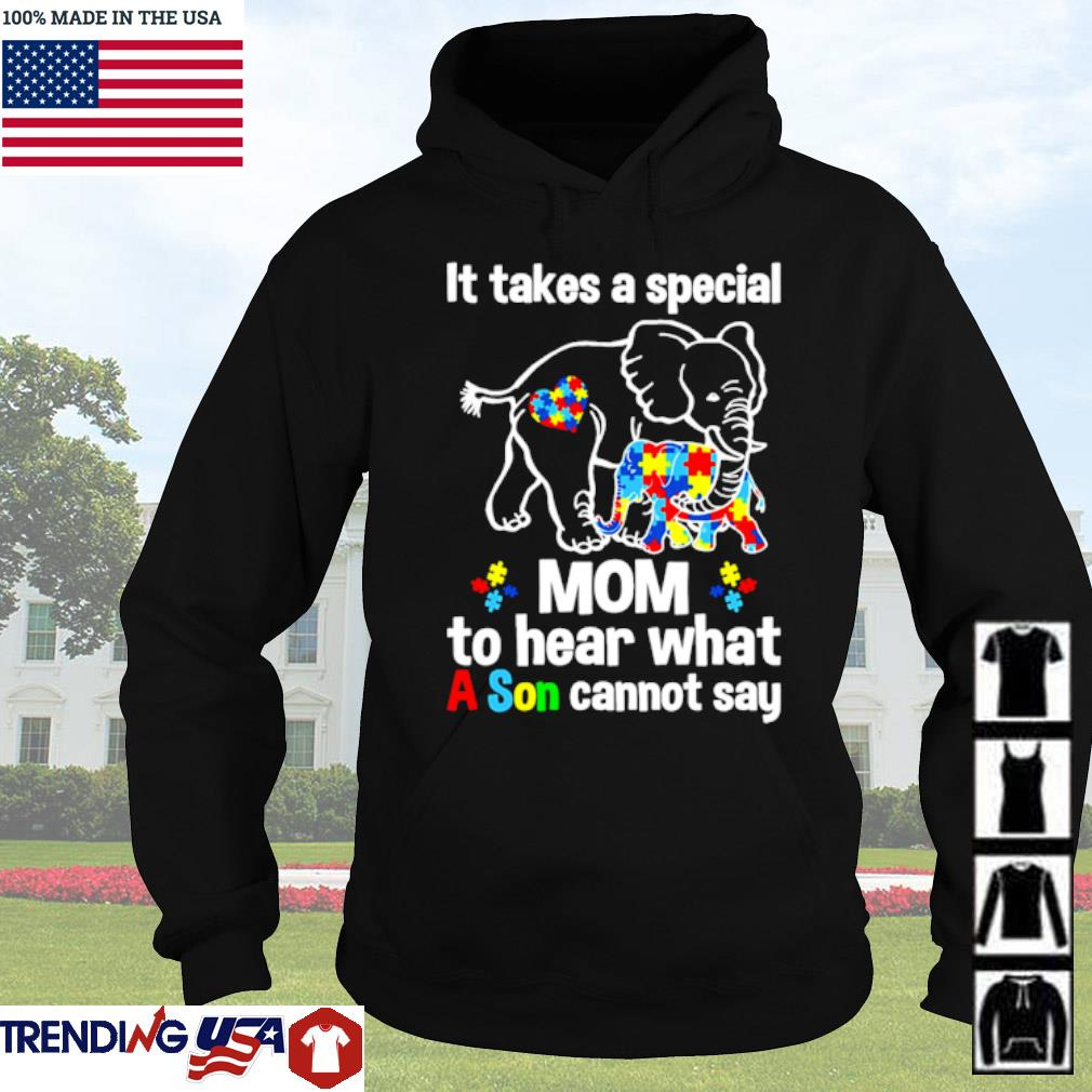 Elephants it takes a special mom to hear what a son cannot say autism s Hoodie