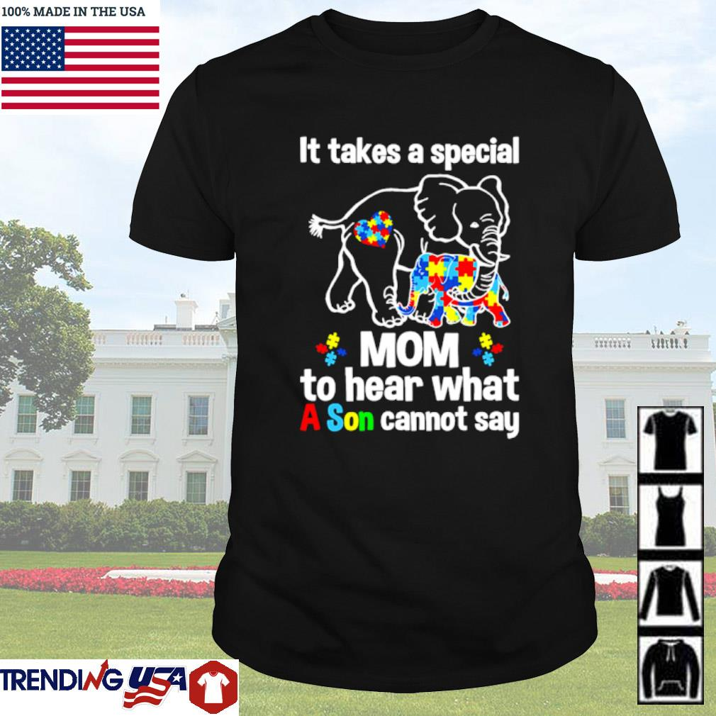 Elephants it takes a special mom to hear what a son cannot say autism shirt