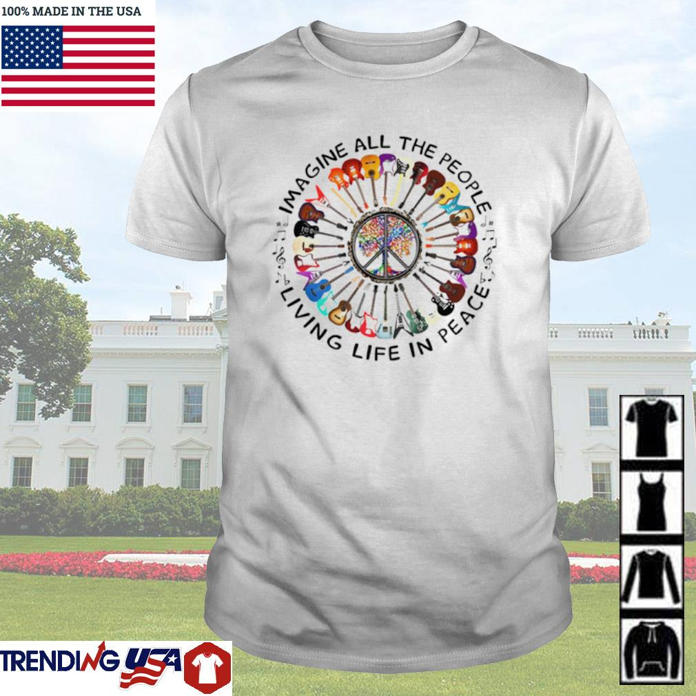 Guitars imagine all the people living life in peace shirt
