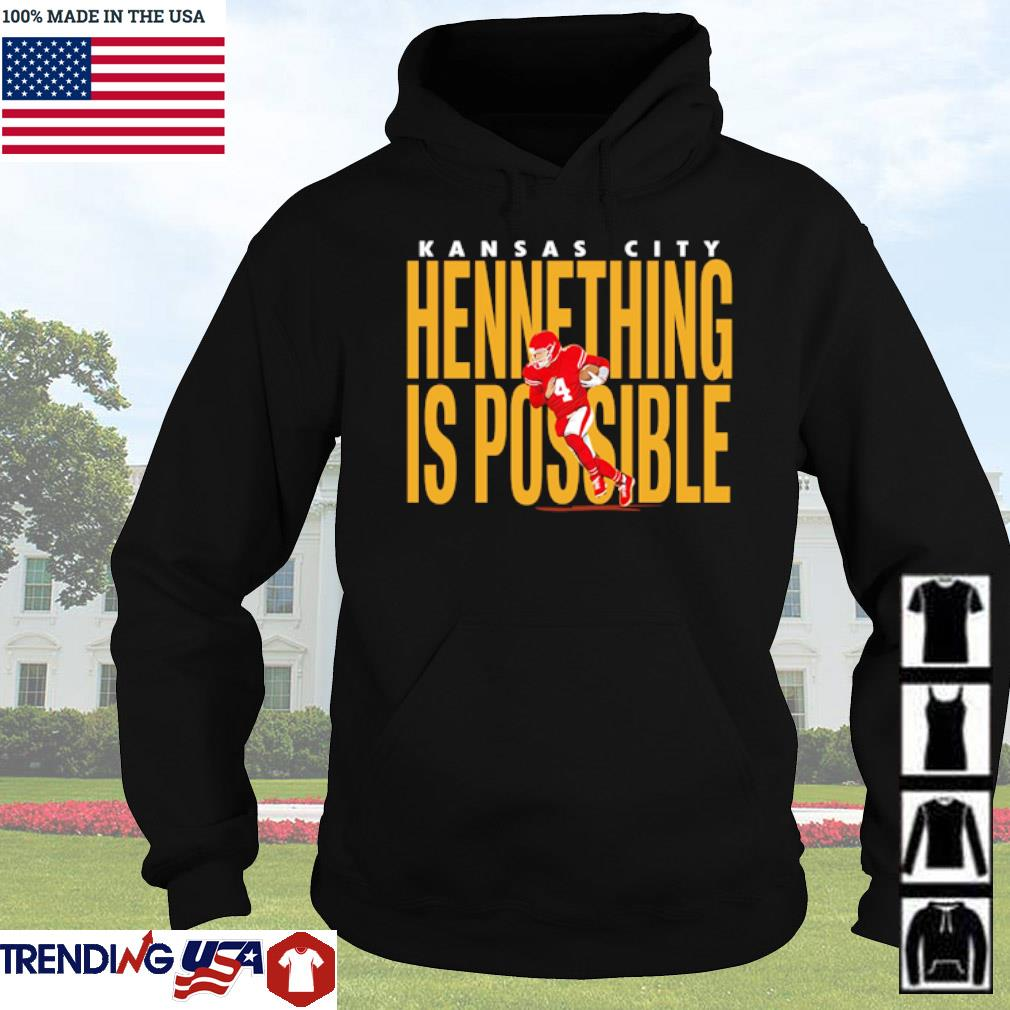 Kansas City hennething is possible s Hoodie