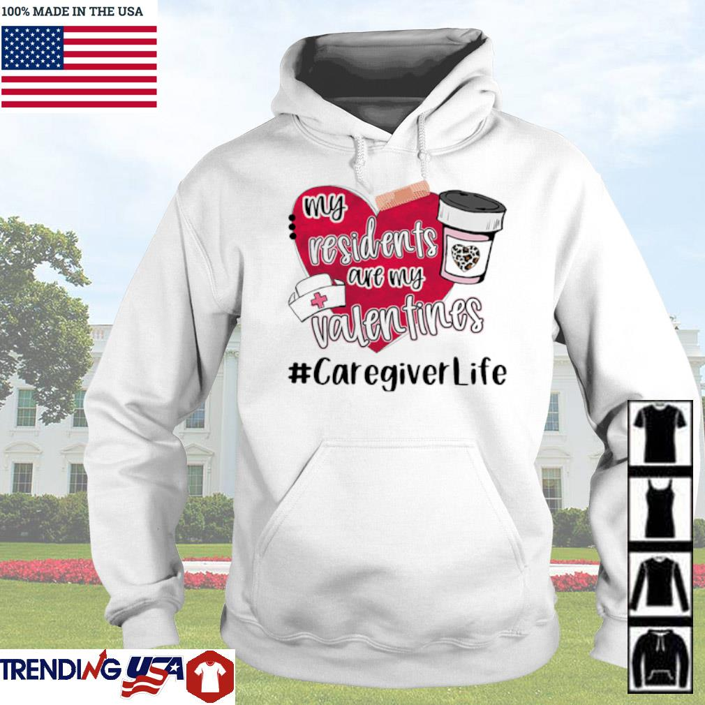 My residents are my Valentines #caregiverlife s Hoodie