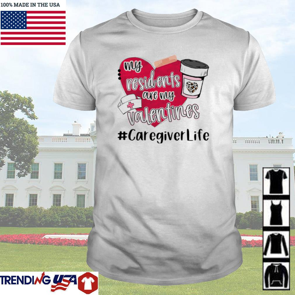 My residents are my Valentines #caregiverlife shirt