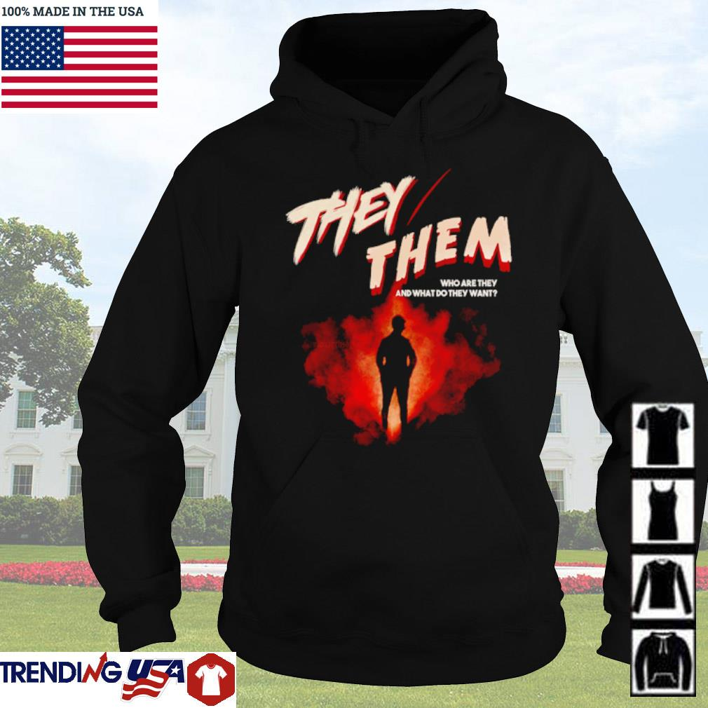 They them who are they and what do they want s Hoodie