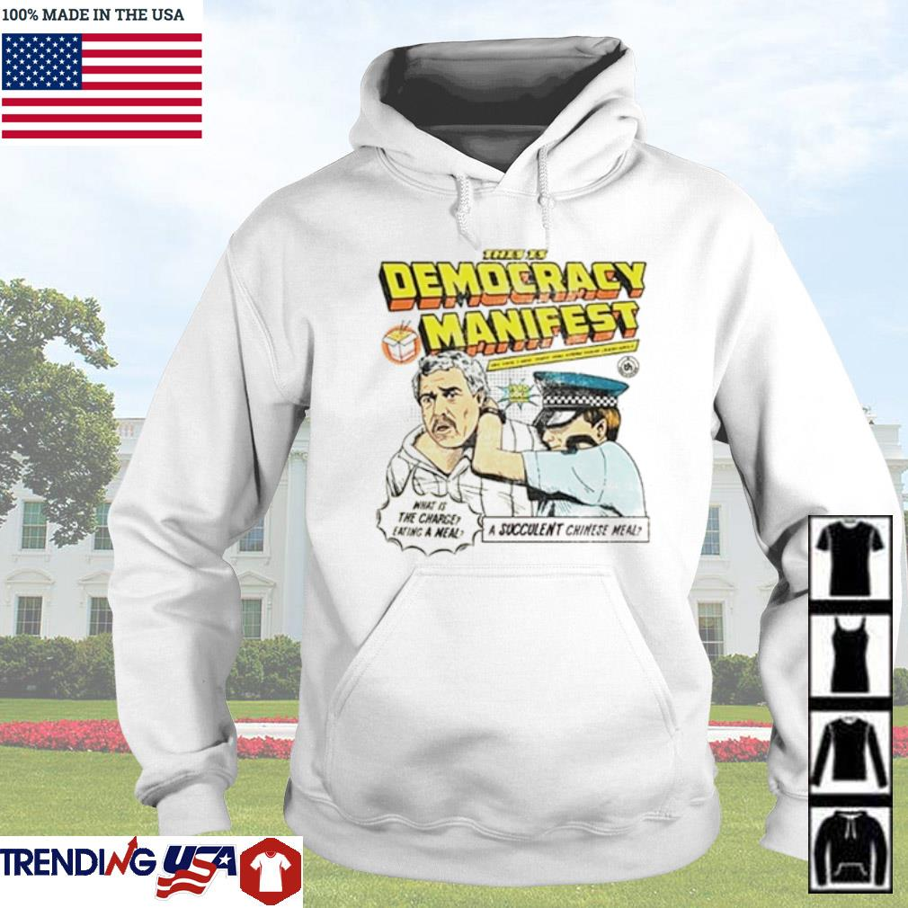 This is democracy manifest what is the charge eating a meal a succulent chinese meal s Hoodie
