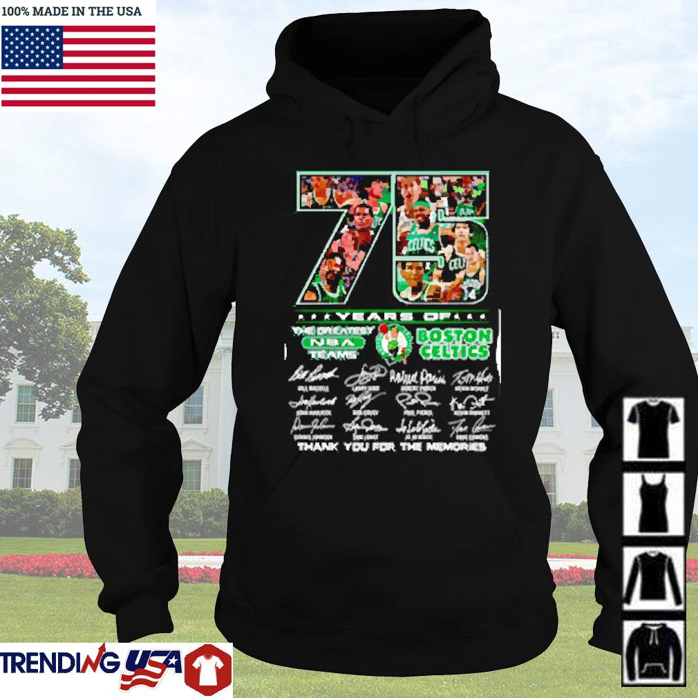 75 Years of Boston Celtics the greatest NBA teams thank you for the memories s Hoodie