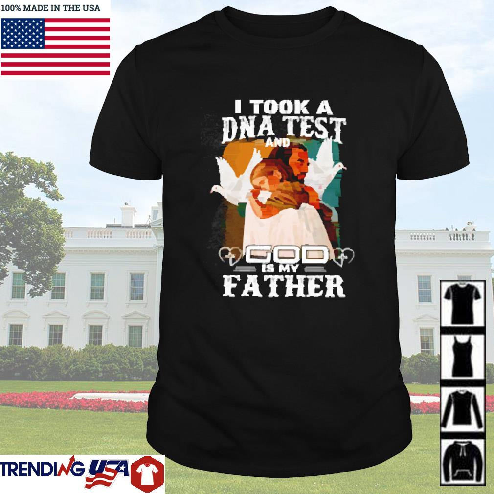 Angel I took a DNA test God is my father shirt