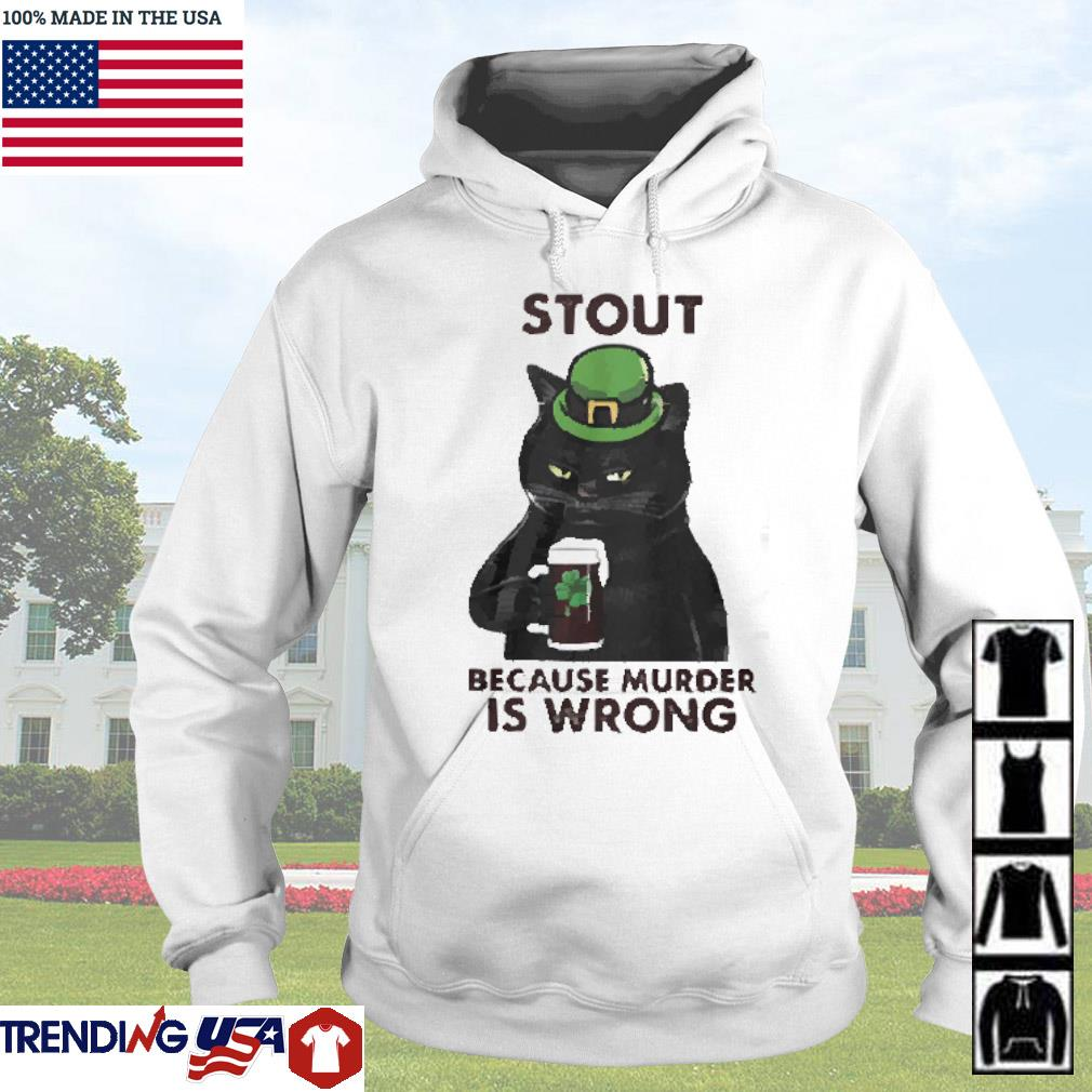 Black cat drink beer irish stout because murder is wrong s Hoodie