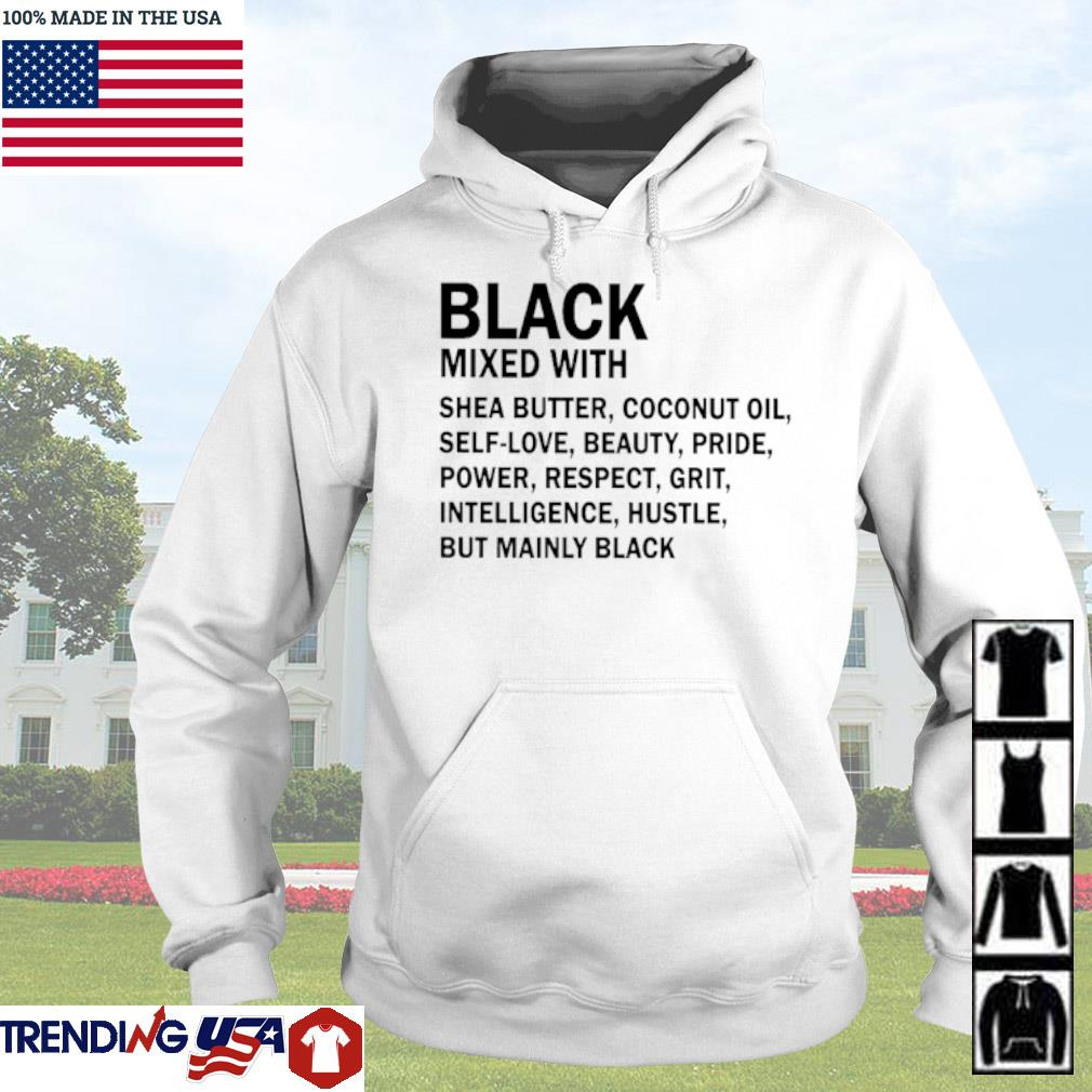 Black mixed with shea butter coconut oil self-love beauty pride power respect grit s Hoodie