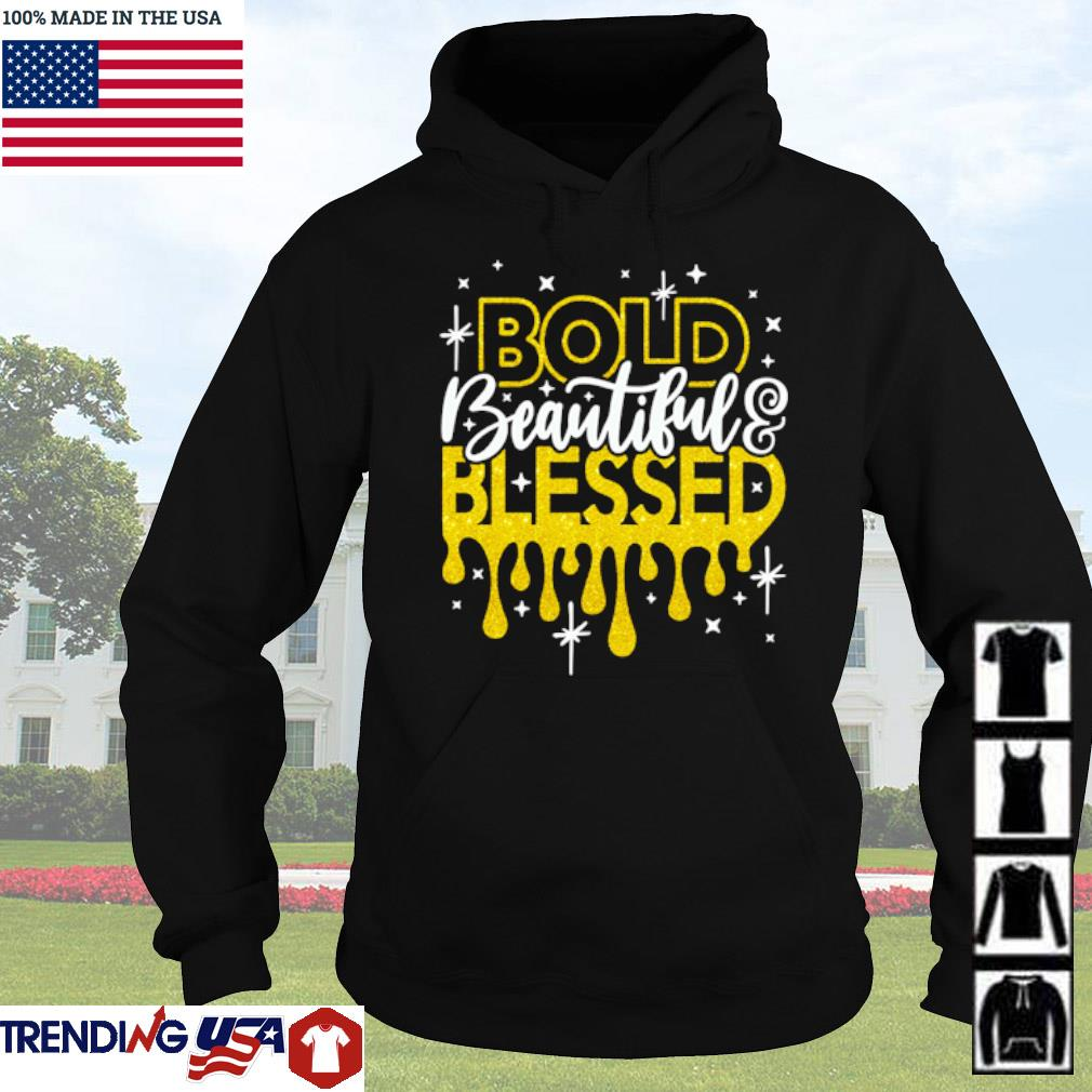 Bold beautiful blessed s Hoodie