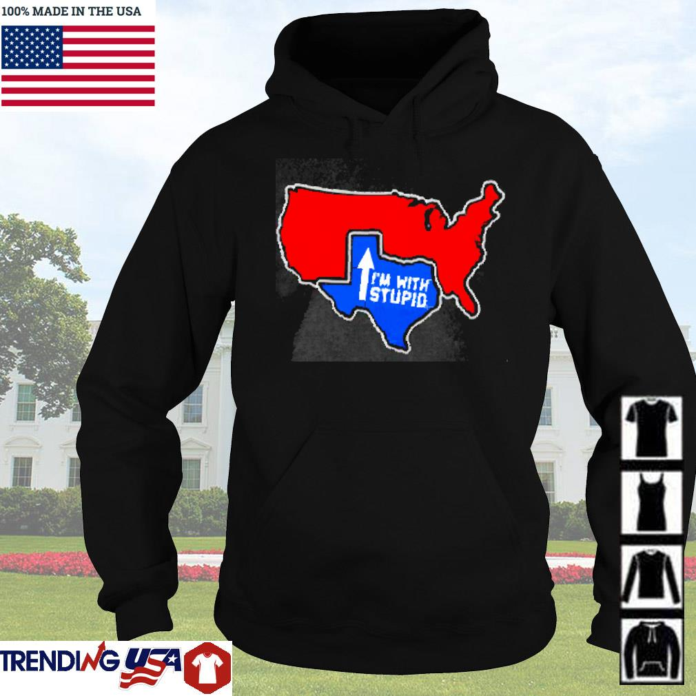 I'm with stupid Texas s Hoodie