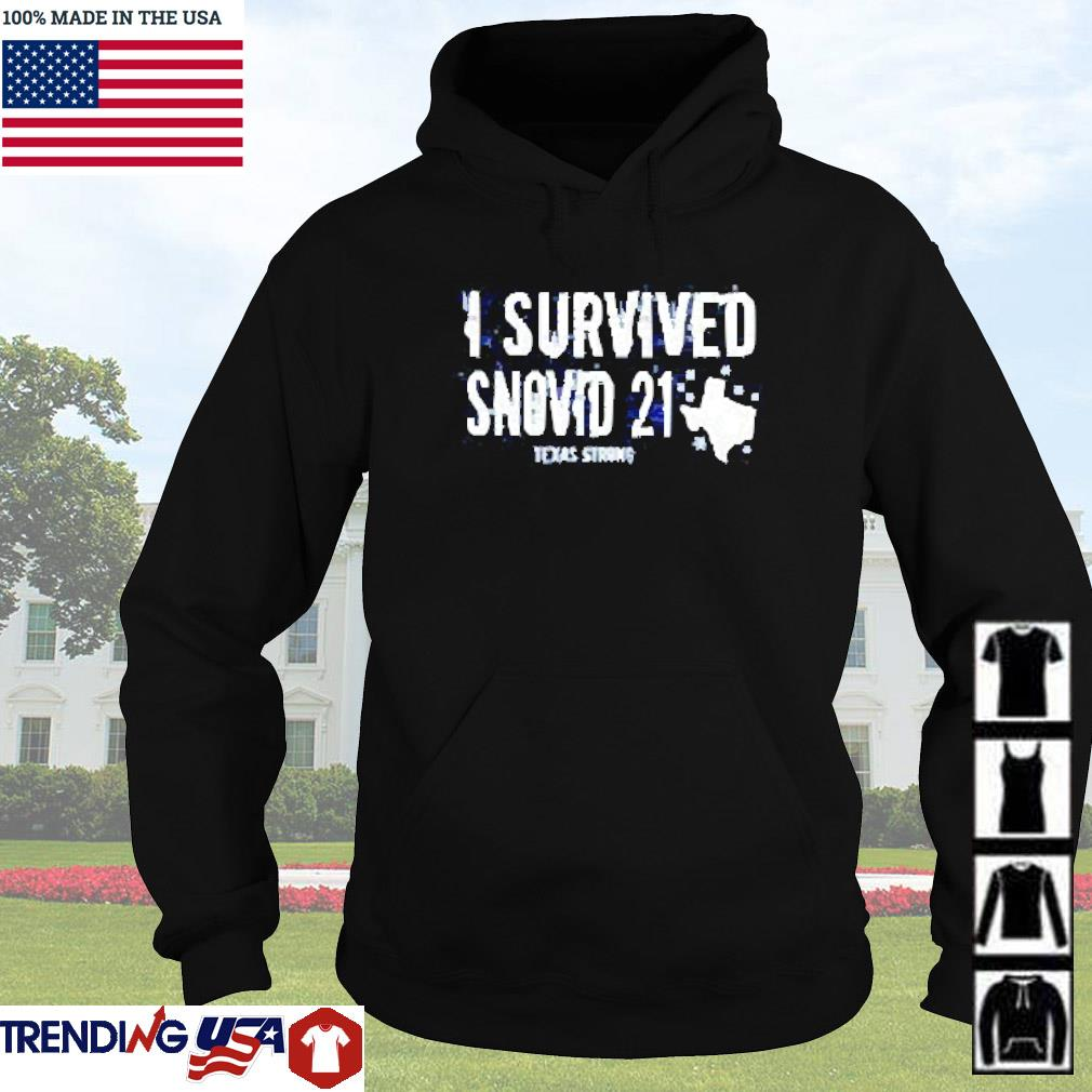 I survived snovid 2021 Texas strong s Hoodie