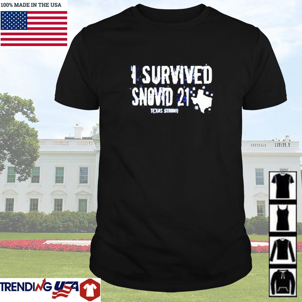 I survived snovid 2021 Texas strong shirt