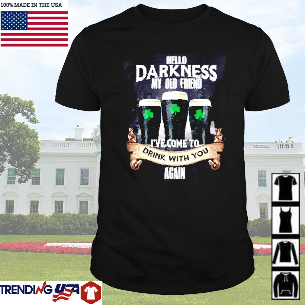 Irish beer hello darkness my old friend I've come to drink with you again shirt