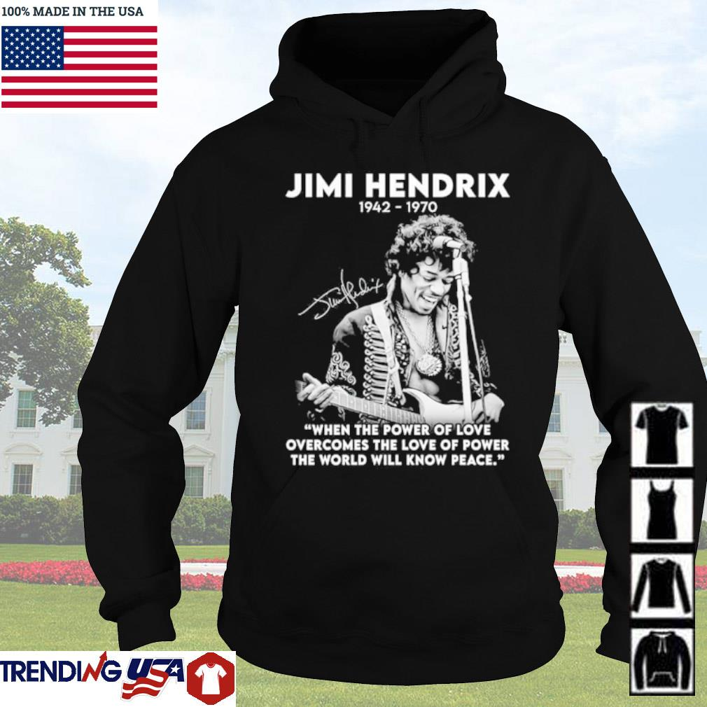 Jimi Hendrix 1942-1970 when the power of love overcomes the love of power s Hoodie