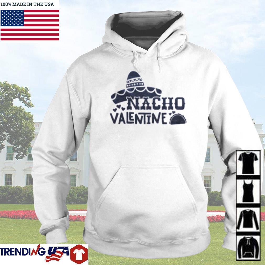 Nacho Valentine s Hoodie