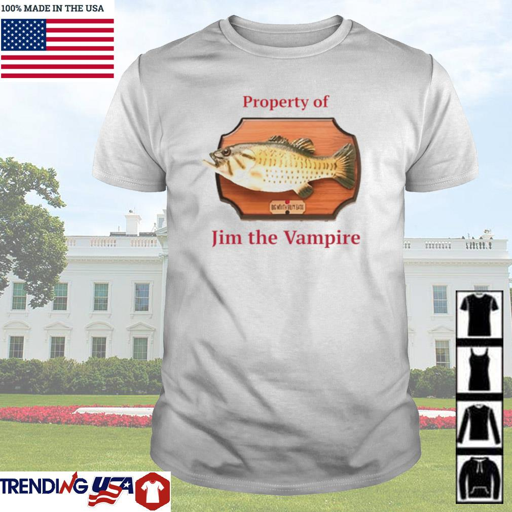 Property of Jim the vampire and Billy Bass shirt
