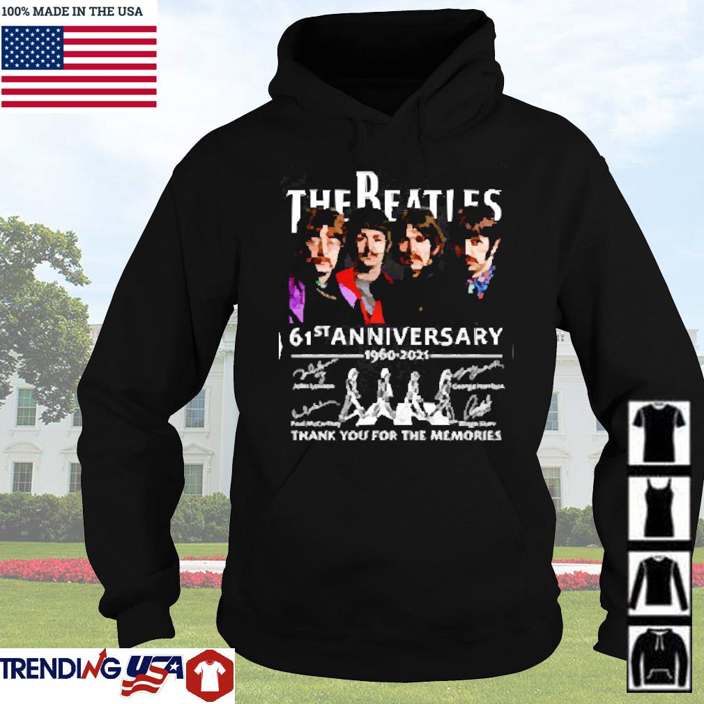 The Beatles 61st anniversary 1960-2021 thank you for the memories signatures s Hoodie