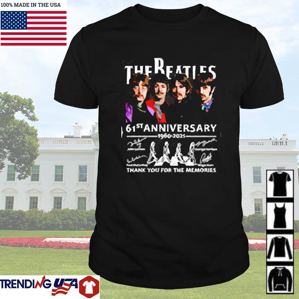 The Beatles 61st anniversary 1960-2021 thank you for the memories signatures shirt