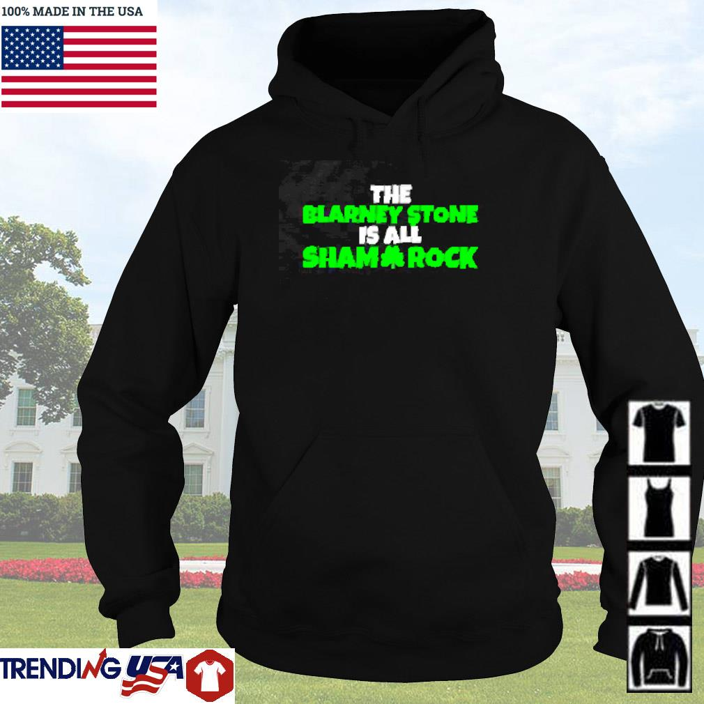 The blarney stone is all sham-rock s Hoodie