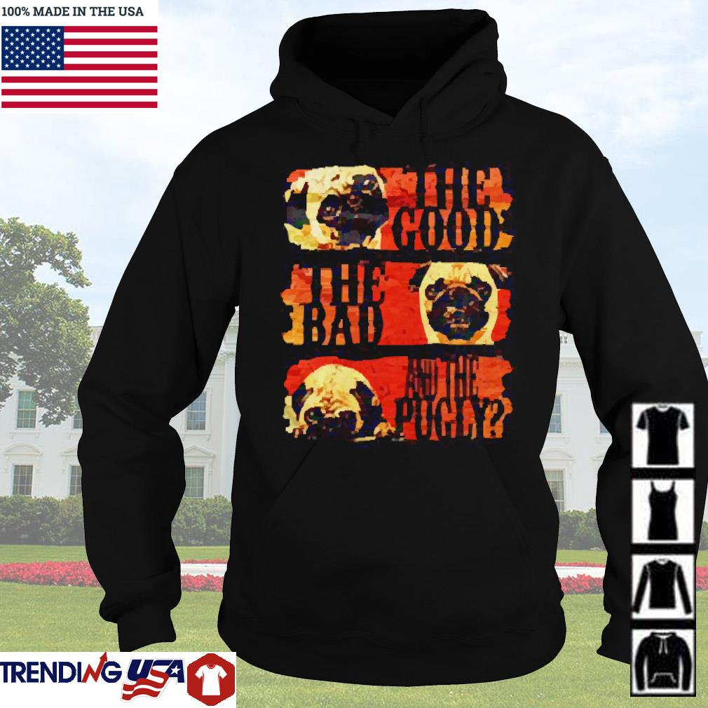The good the bad and the pugly s Hoodie
